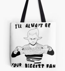 I'll Always Be Your Biggest Fan Tote Bag