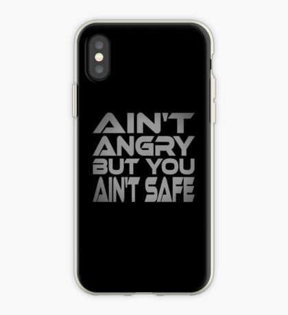 Ain't Angry But You Ain't Safe iPhone Case