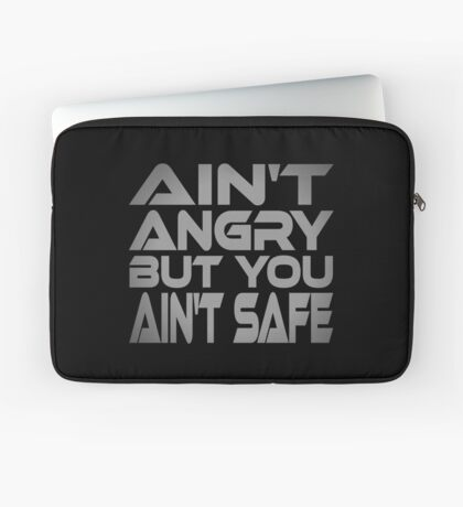 Ain't Angry But You Ain't Safe Laptop Sleeve