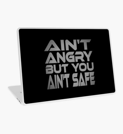 Ain't Angry But You Ain't Safe Laptop Skin