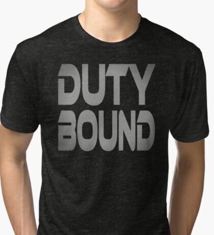 Duty Bound Tri-blend T-Shirt