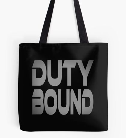 Duty Bound Tote Bag
