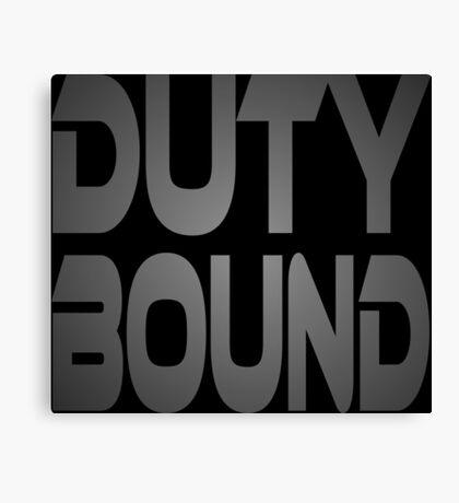 Duty Bound Canvas Print