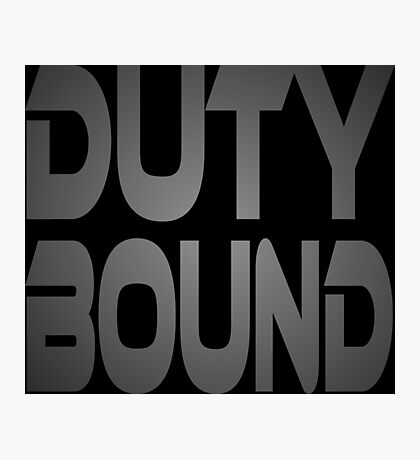 Duty Bound Photographic Print
