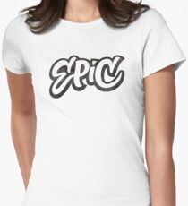 EPIC Lettering - Graffiti Style on White Women's Fitted T-Shirt