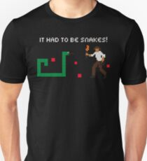 It Had to be Snakes! Unisex T-Shirt