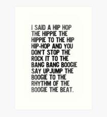 I Said A Hip Hop... Art Print