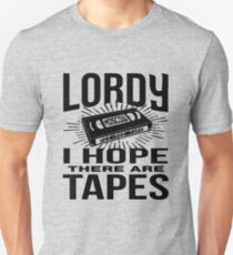 Lordy I hope there are Peeotus tapes Unisex T-Shirt