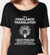 FREELANCE TRANSLATOR - SOLVE PROBLEMS WHITE Women's Relaxed Fit T-Shirt