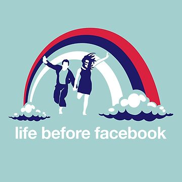 Life Before Facebook by homebrewed