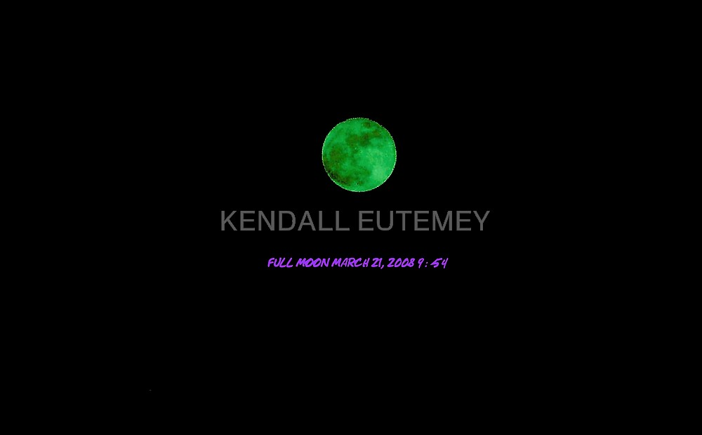 FULL MOON MARCH 21, 2008 by KENDALL EUTEMEY
