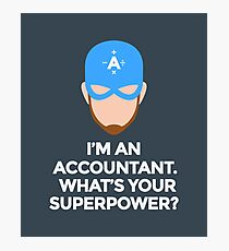 I'm An Accountant What's Your Superpower? Funny Humor Hilarious Design Photographic Print