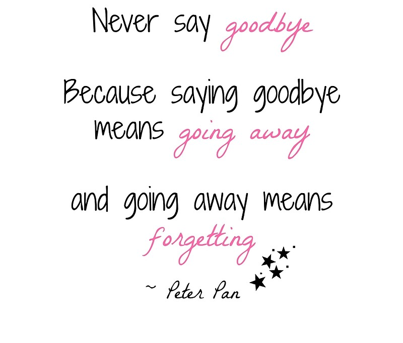 "Peter Pan Quotes: ""Peter Pan 'never Say Goodbye' Quote"" Travel Mugs By"