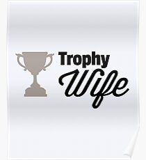 Trophy Wife Funny Quote Poster