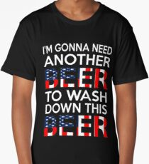 I'm Gonna Need Another Beer To Wash Down This Beer T-Shirt Long T-Shirt