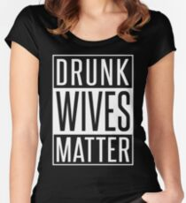 DRUNK WIVES MATTER Women's Fitted Scoop T-Shirt