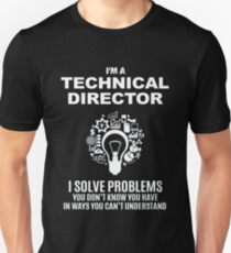 TECHNICAL DIRECTOR - SOLVE PROBLEMS WHITE Unisex T-Shirt