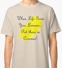 Lemons In Coronas Classic T-Shirt