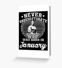 Arnold schwarzenegger birthday greeting cards redbubble never underestimate an old man who was born in january greeting card bookmarktalkfo Image collections
