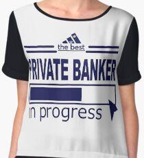 PRIVATE BANKER - IN PROGRESS Chiffon Top