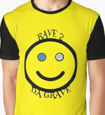 RAVE 2 DA GRAVE Graphic T-Shirt