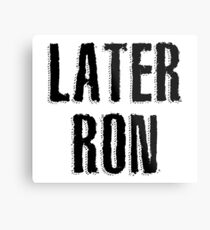Later Ron Metal Print
