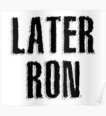 Later Ron Poster