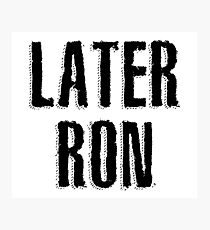 Later Ron Photographic Print