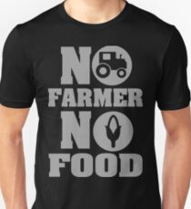 No farmer no food Unisex T-Shirt