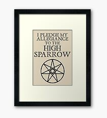 I Pledge My Allegiance to the High Sparrow Framed Print