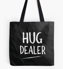 Hug Dealer, Funny Reference Tote Bag