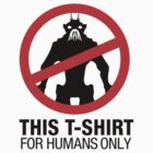 For humans only by bd0m