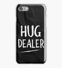 Hug Dealer, Funny Reference iPhone Case/Skin