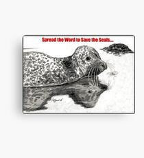 Spread the Word to Save the Seals Canvas Print