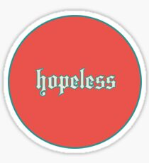 Hopeless Sticker