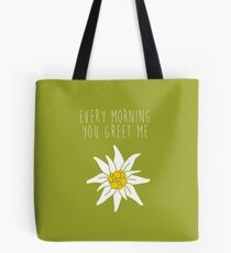 Edelweiss bags redbubble every morning you greet me sound of music tote bag m4hsunfo