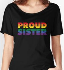 Gay Pride Support Shirt Proud Sister LGBT Shirt Women's Relaxed Fit T-Shirt