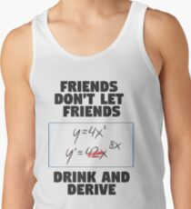 Don't Drink and Derive Tank Top