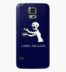 Grr. Argh. Case/Skin for Samsung Galaxy