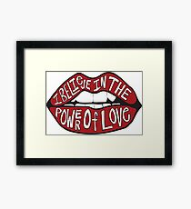 I BELIEVE IN THE POWER OF LOVE Framed Print