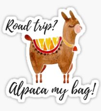 road trip? alpaca my bag!, watercolor alpaca Sticker
