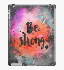 Be strong inspirational Watercolor Quote iPad Case/Skin