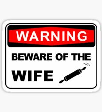 Warning, Beware of the wife Sticker