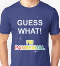 Guess what! I'm pansexual Unisex T-Shirt