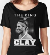 Rafa Nadal the king of Clay Women's Relaxed Fit T-Shirt