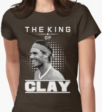 Rafa Nadal the king of Clay Womens Fitted T-Shirt