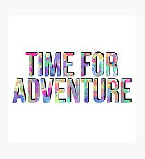 Time for Adventure! Photographic Print