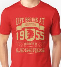Life begins at sixty two 1955, the birth of Legends! Unisex T-Shirt