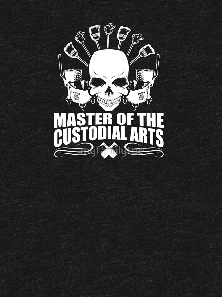 master of the custodial arts tri blend t shirt by myfamilytee