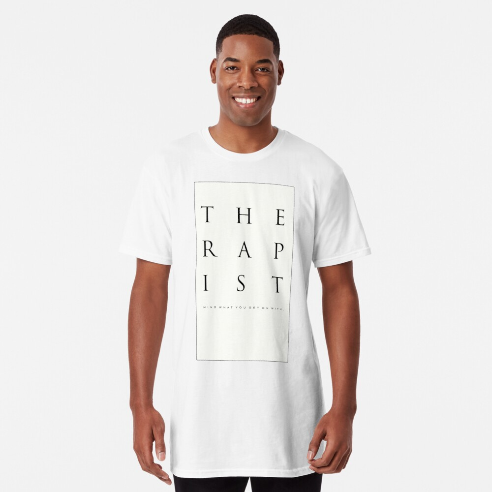 Mind What You Get On With. Long T-Shirt